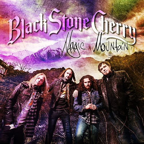 Magic Mountain von Black Stone Cherry