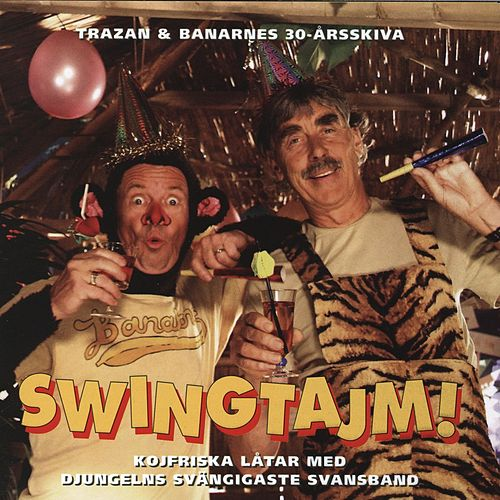 Swingtajm - Trazan & Banarnes 30-årsskiva by Trazan And Banarne