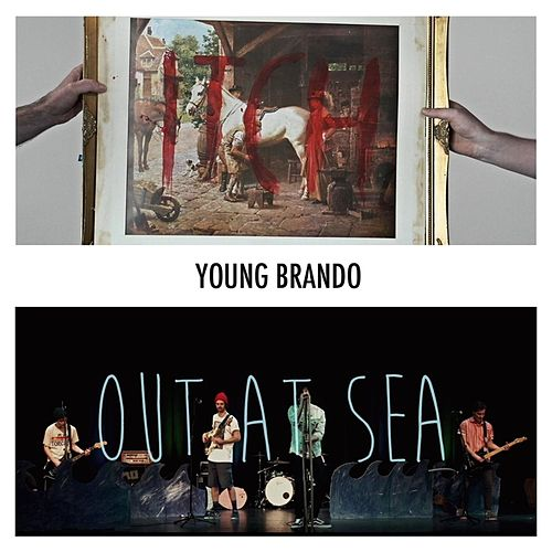 Itch / Out At Sea by Young Brando
