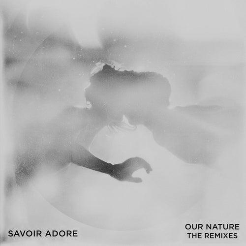 Our Nature: The Remixes von Savoir Adore