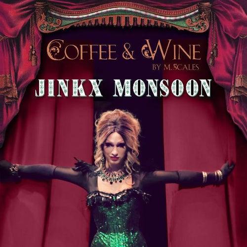 Coffee & Wine by Jinkx Monsoon