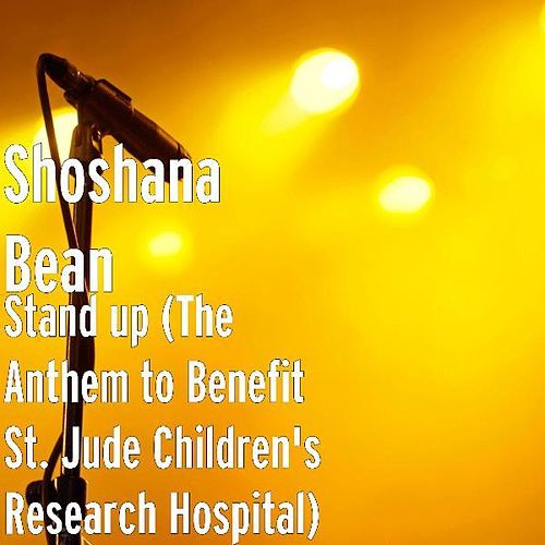 Stand up (The Anthem to Benefit St. Jude Children's Research Hospital) de Shoshana Bean