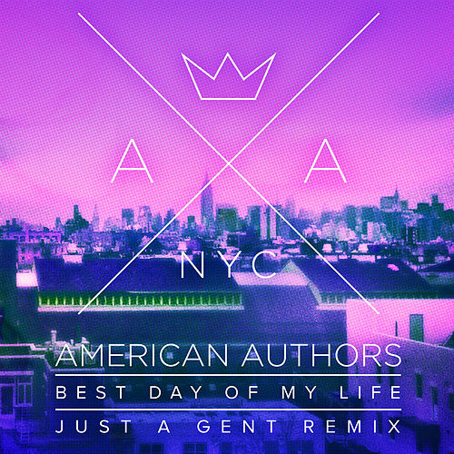 Best Day Of My Life (Just A Gent Remix) von American Authors