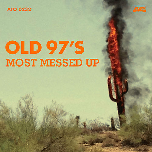 Most Messed Up by Old 97's