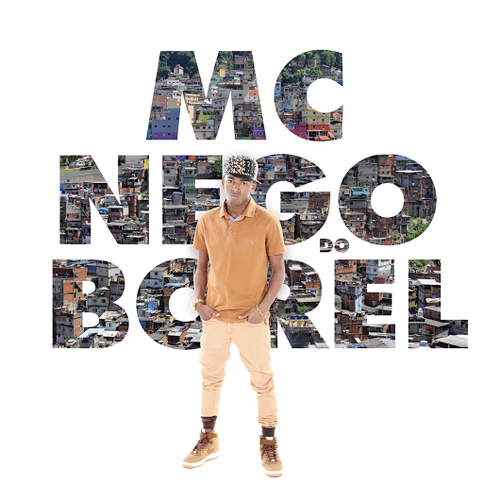 MC Nego do Borel by Nego Do Borel