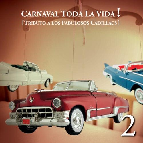 Carnaval Toda La Vida! - Tributo a Los Fabulosos Cadillacs by Various Artists