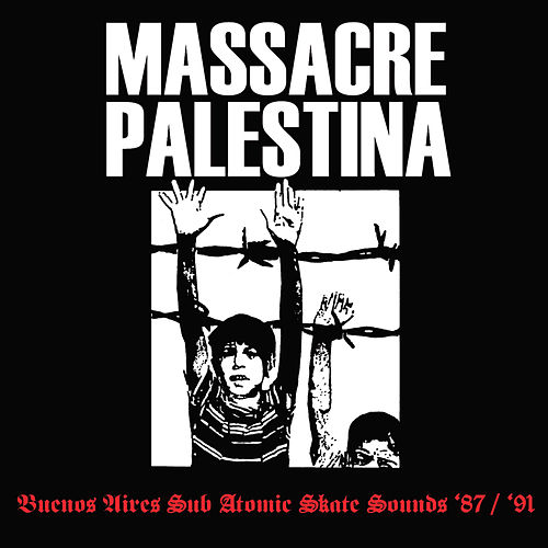 Massacre Palestina '87/'91 de Massacre