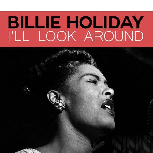I'll Look Around de Billie Holiday