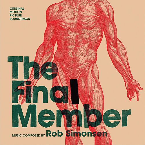 The Final Member (Original Motion Picture Soundtrack) von Rob Simonsen