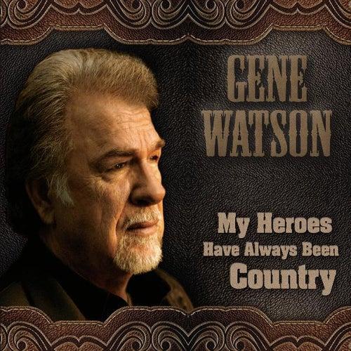 My Heroes Have Always Been Country de Gene Watson