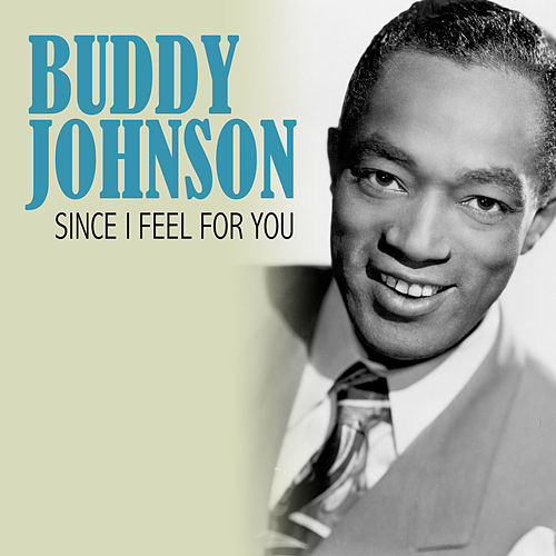 Since I Feel for You de Buddy Johnson