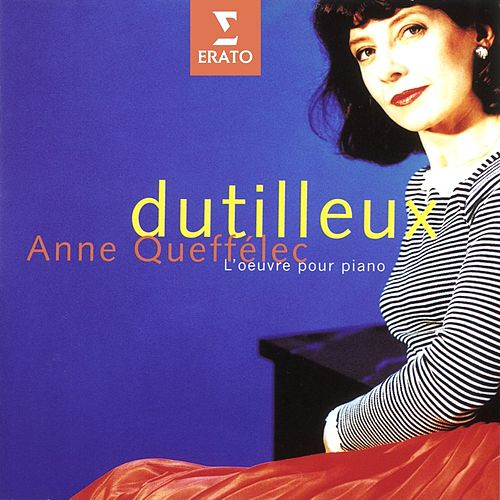 Dutilleux - Piano Works by Anne Queffelec