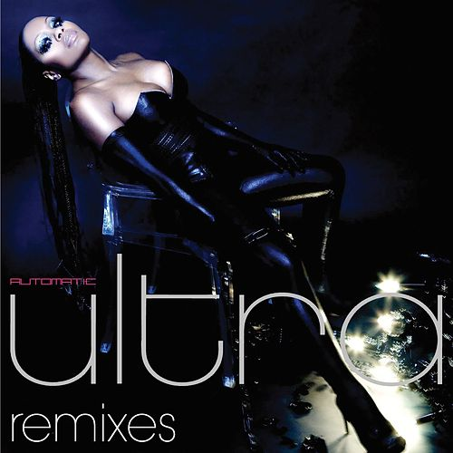 Automatic Remixes by Ultra Nate
