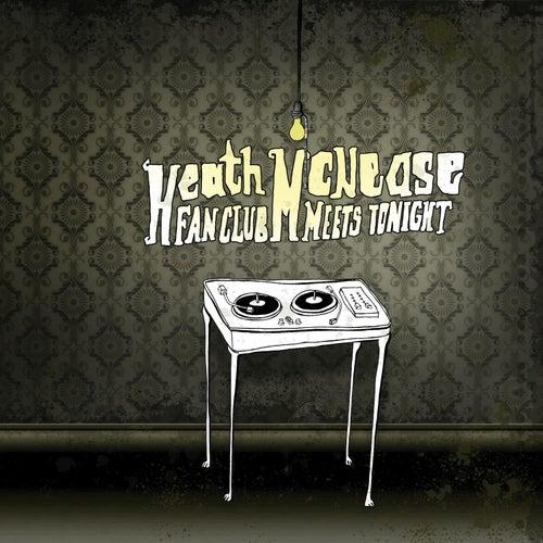 The Heath McNease Fan Club Meets Tonight by Heath McNease