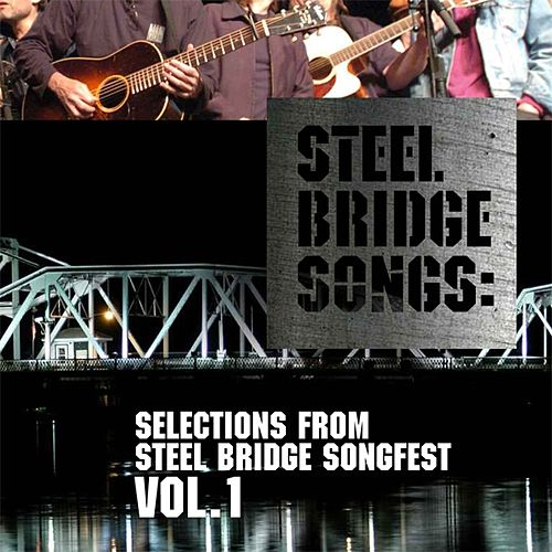 Steel Bridge Songs Vol. 1 von Various Artists
