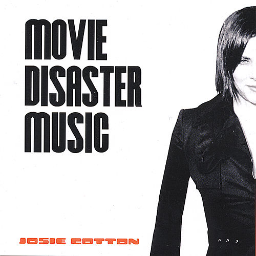 Movie Disaster Music by Josie Cotton