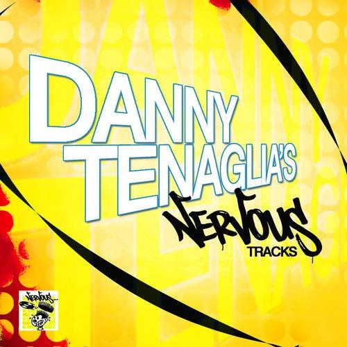 Danny Tenaglia's Nervous Tracks von Danny Tenaglia