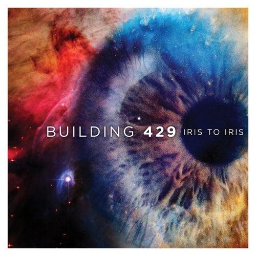 Iris To Iris by Building 429