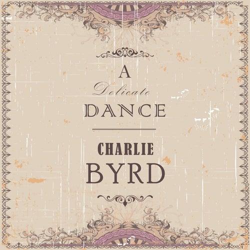 A Delicate Dance von Charlie Byrd
