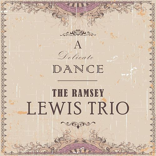 A Delicate Dance by Ramsey Lewis