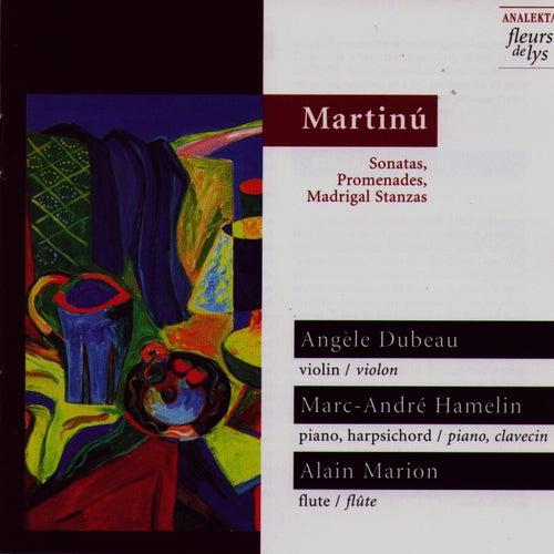 Martinů: Sonatas, Promenades & Madrigal Stanzas by Angèle Dubeau