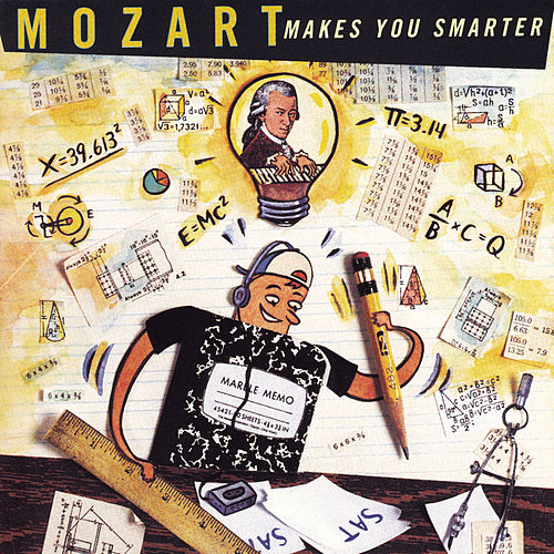 Mozart Makes You Smarter by Various Artists