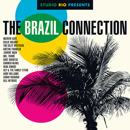Studio Rio Presents: The Brazil Connection by Studio Rio