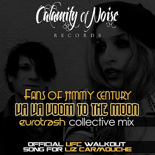 Va Va Voom To The Moon (Eurotrash Collective Remix) - Single by Fans Of Jimmy Century
