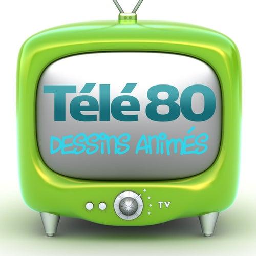 Télé 80 (Dessins animés) de Various Artists