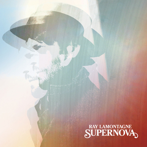 Supernova by Ray LaMontagne