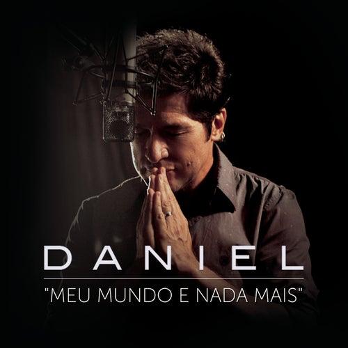 Meu Mundo e Nada Mais von Daniel