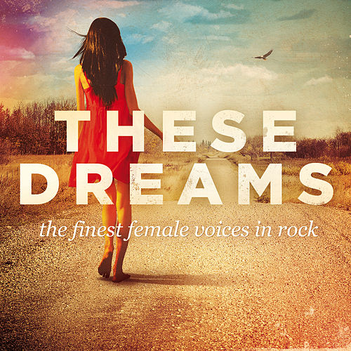 These Dreams by Various Artists