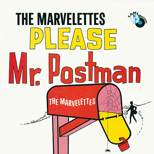 XXPlease Mr. Postman von The Marvelettes