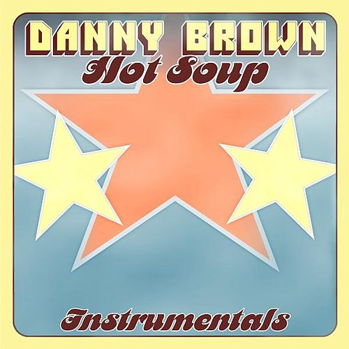 Hot Soup - Instrumentals van Danny Brown