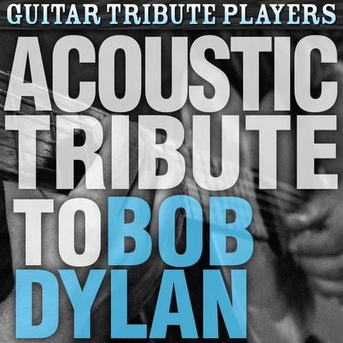 Acoustic Tribute to Bob Dylan de Guitar Tribute Players