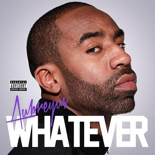 Whatever (feat. Nuke Bless) de Aubreyus