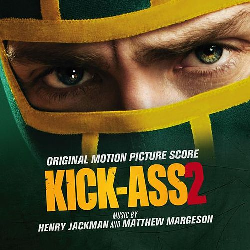 Kick-Ass 2 (Original Motion Picture Soundtrack) de Henry Jackman