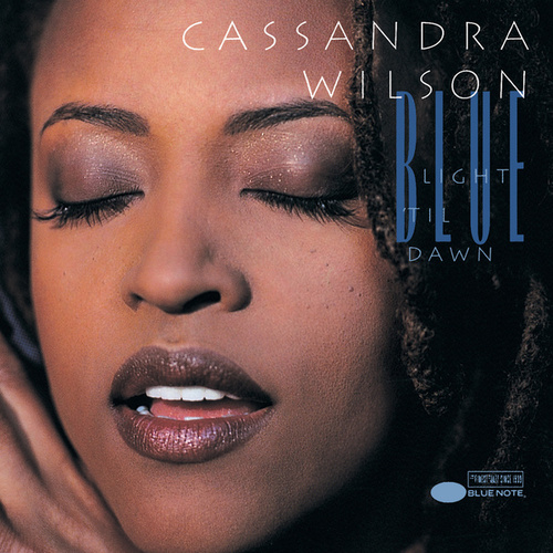 Blue Light 'Til Dawn von Cassandra Wilson