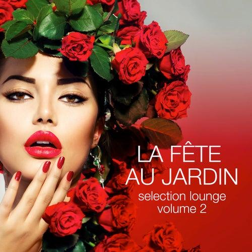 La fête au jardin Selection Lounge, Vol. 2 by Various Artists