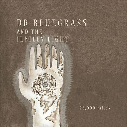 25,000 Miles von Dr Bluegrass and the Illbilly 8