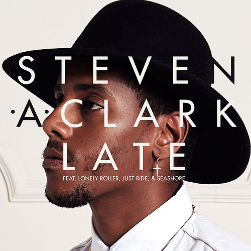 Late EP by Steven A. Clark