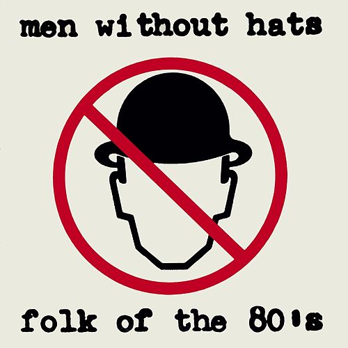 Folk of the 80's (Part 1) von Men Without Hats