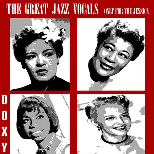 The Great Jazz Vocals (Only for You Jessica) by Various Artists