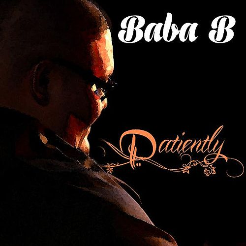 Patiently by Baba B.