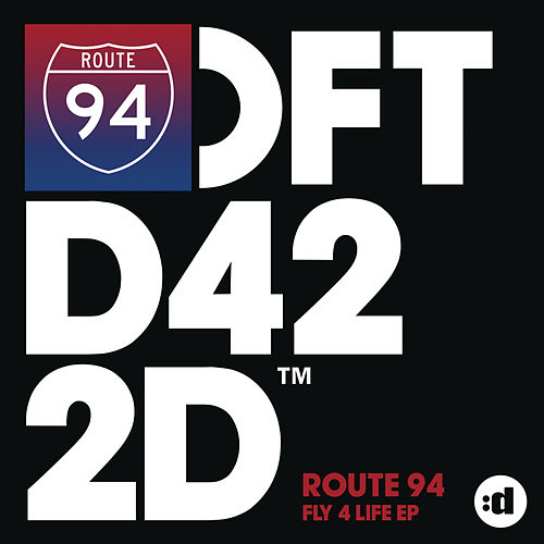 Fly 4 Life (EP) by Route 94