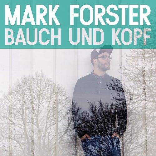Bauch und Kopf von Mark Forster