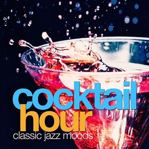 Cocktail Hour Classic Jazz Moods van Various Artists