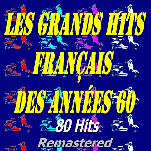 Les grands hits français des années 60 (Remastered) von Various Artists