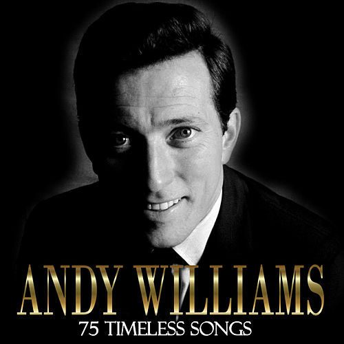 75 Timeless Songs by Andy Williams