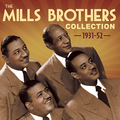 The Mills Brothers Collection 1931-52 de The Mills Brothers